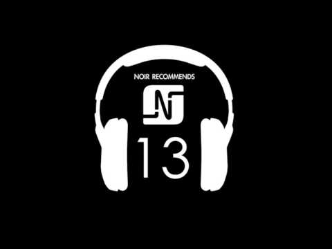 NOIR RECOMMENDS EPISODE 13 // SEPTEMBER 2012