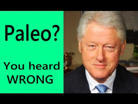 Did Vegan Bill Clinton REALLY go PALEO, or was it a HOAX?