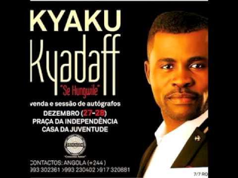 Kyaku Kyadaff - Kilamba