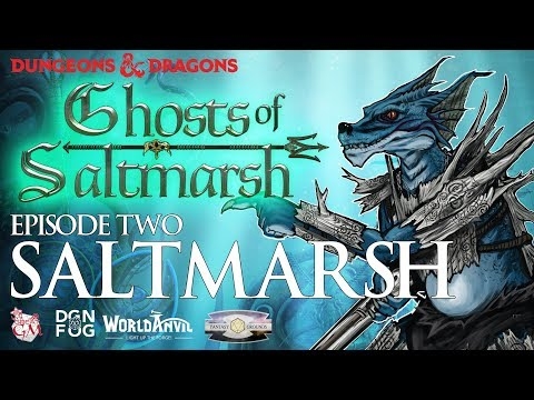 Eps 2. Saltmarsh, Ghosts of Saltmarsh Dungeons and Dragons