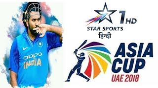 Star Sports 1 Hindi live telecast Asia Cup 2018 in India
