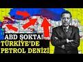 TÜRKİYE'DE PETROL DENİZİ ABD ŞOKTA!