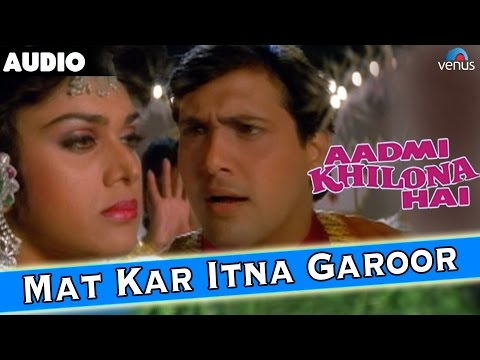 Aadmi Khilona Hai : Mat Kar Itna Garoor Full Audio Song With Lyrics | Govinda, Meenakshi Seshadri |