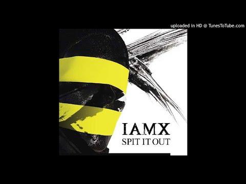 IAMX - Spit It Out [Single Mix]