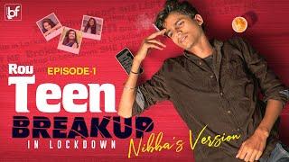 RouTeen Breakup In Lockdown | E01/03 - Nibba's Version | Boy Formula | Chai Bisket