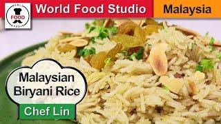 Malaysian Biryani Rice - Nasi Briyani - Chef Lin - World Food Studio