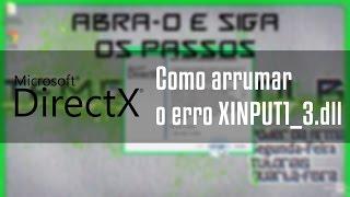 Como arrumar erro XINPUT1_3.dll (Qualquer jogo)
