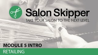 Salon Skipper Module 5 INTRO
