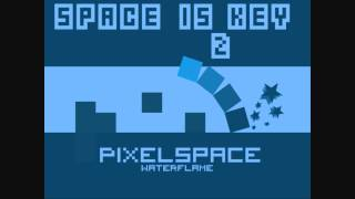 Waterflame - Pixelspace (Space is key 2 OST) (HD)