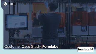Tulip Formlabs Case Study