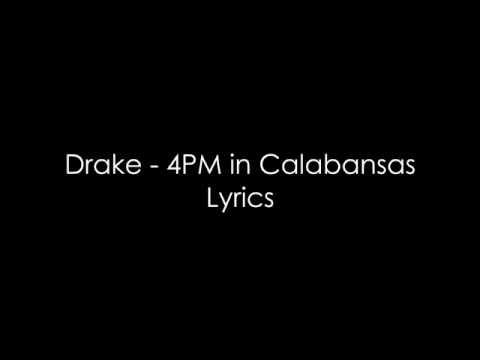 Drake - 4PM In Calabasas Lyrics
