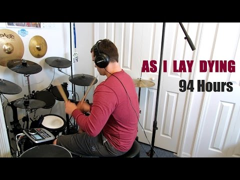 As I Lay Dying - 94 Hours -- Drum Cover