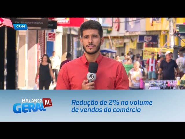 Foi registrada redução de 2% no volume de vendas do comércio em Alagoas
