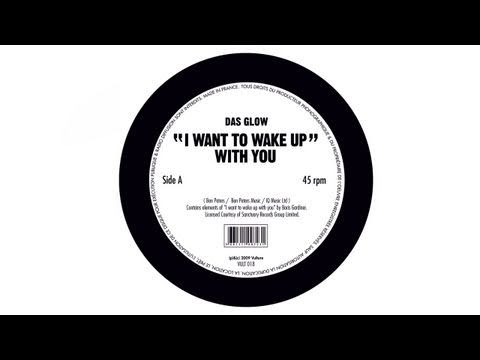 Das Glow - I Want to Wake Up With You (Official)