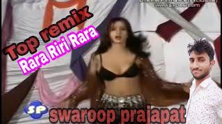 Rara riri rara  remix song top mishing. Swaroop prajapat jhajhu.  Prajapati boy bikaner