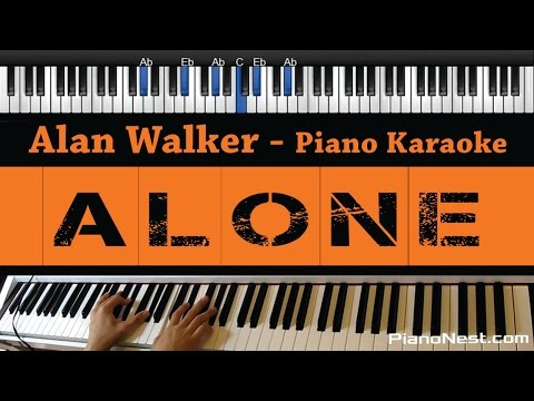 Alan Walker - Alone - Piano Karaoke / Sing Along / Cover with Lyrics