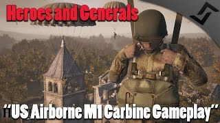 Heroes and Generals US Airborne M1 Carbine Gameplay C
