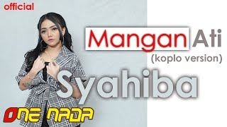 Download Lagu MANGAN ATI - Syahiba Saufa | OFFICIAL ONE NADA mp3