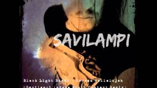 Black Light Burns - scream Hallelujah (Savilampi Indaba Remix)