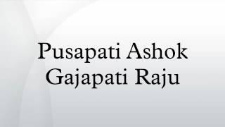 Pusapati Ashok Gajapati Raju