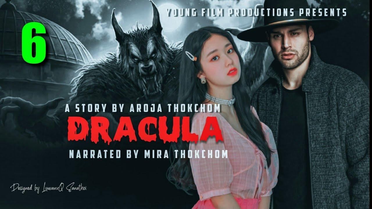 Download DRACULA ( Episode - 6)// Story By Aroja Thokchom Narrated By Mira Thokchom