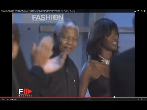 Tribute to NELSON MANDELA Patron of the 2000 LAUREUS WORLD SPORTS AWARDS by Fashion Channel