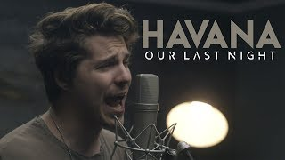 Camila Cabello - &quotHavana&quot (Cover by Our Last Night)