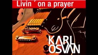Bon Jovi - Livin´ on a prayer (Karl Osvan Electro mix)
