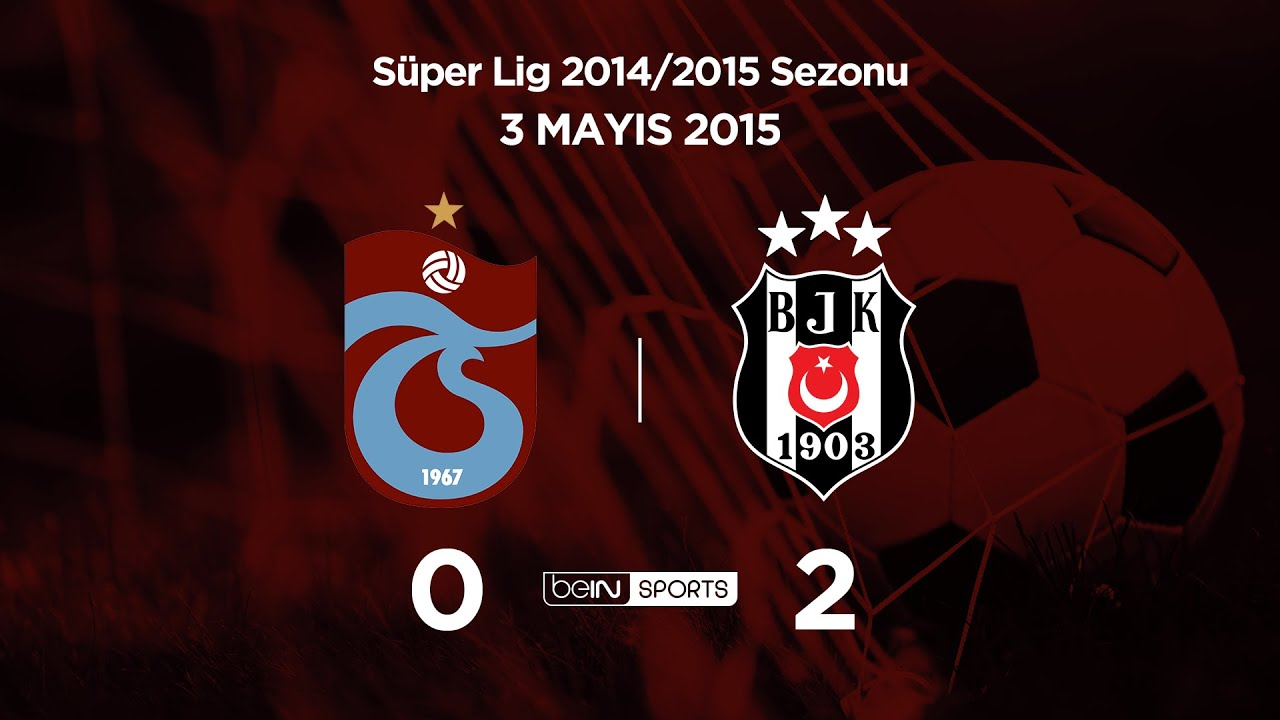 03.05.2015 | Trabzonspor-Beşiktaş | 0-2