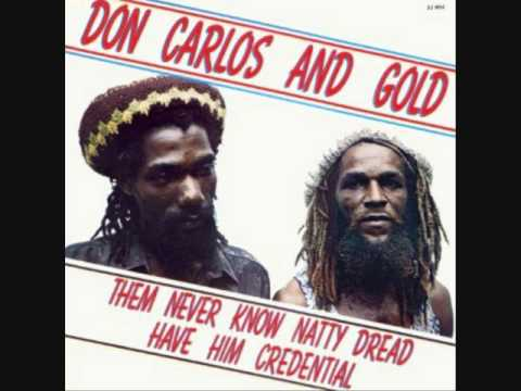 Don Carlos - Them Never Know Natty Dread Have Him Credential  - 1982 (Full)