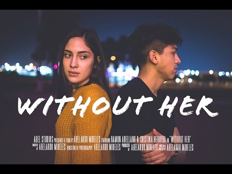 Without Her- Short Film