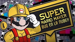 SUPER MARIO MAKER : EL BUG DE LA NUBE !!