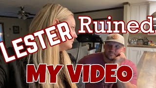 Lester Ruined My Video
