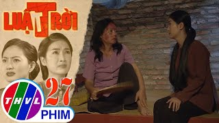 image Luật trời - Tập 27[5]: Bà Cúc dằn vặt vì biết rõ sự thật cái chết của bà Lâm nhưng không dám nói ra