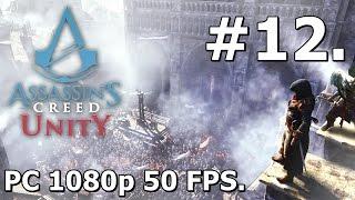 12. Assassins Creed Unity (PC Playthrough) - Confrontation [1080p/50FPS]