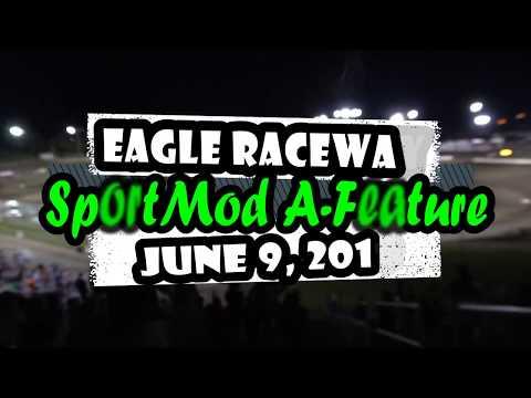 06/09/2018 Eagle Raceway SportMod A-Main Event
