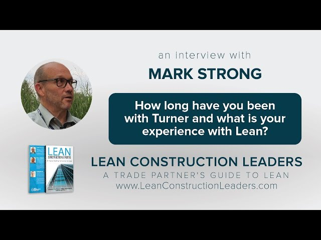 How long you've been with Turner and what is your experience with Lean?