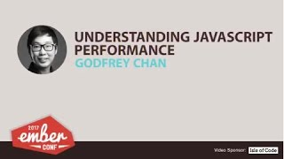 emberconf 2017 understanding javascript performance by godfrey chan