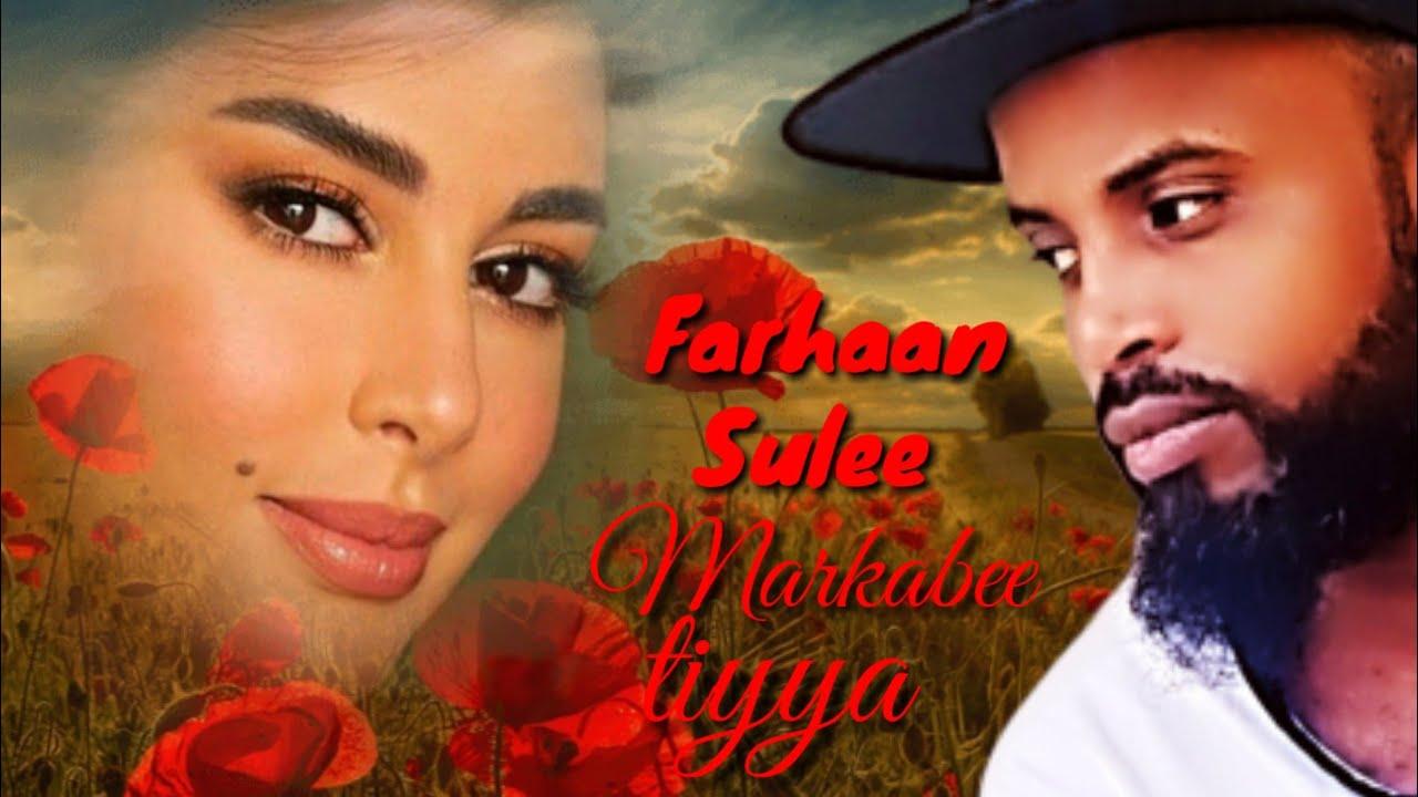 Download Farhaan Sulee - markabee tiyya - 2020