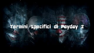 PAYDAY 2: I termini specifici