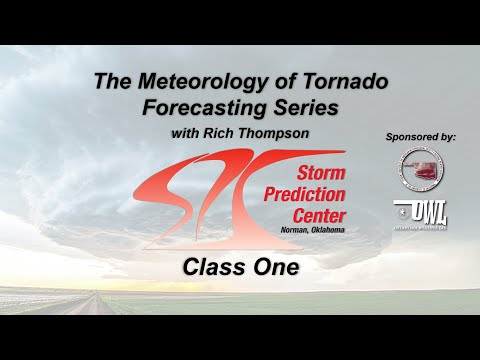Tornado Forecasting Workshop with Rich Thompson - Class 1