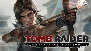 Tomb Raider: Definitive Edition - Announce Trailer (PS4/Xbox One) [1080p] TRUE-HD QUALITY