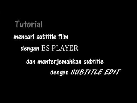 Mencari Subtitle Dengan Bs Player
