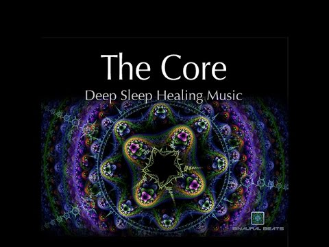 THE CORE  Deep Sleep Healing Music  with binaural beats and isochronic tones