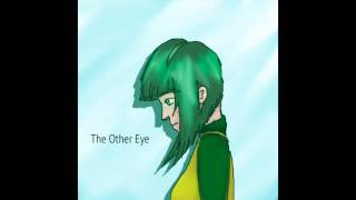 【VOCALOID Original】The Other Eye【SONiKA】