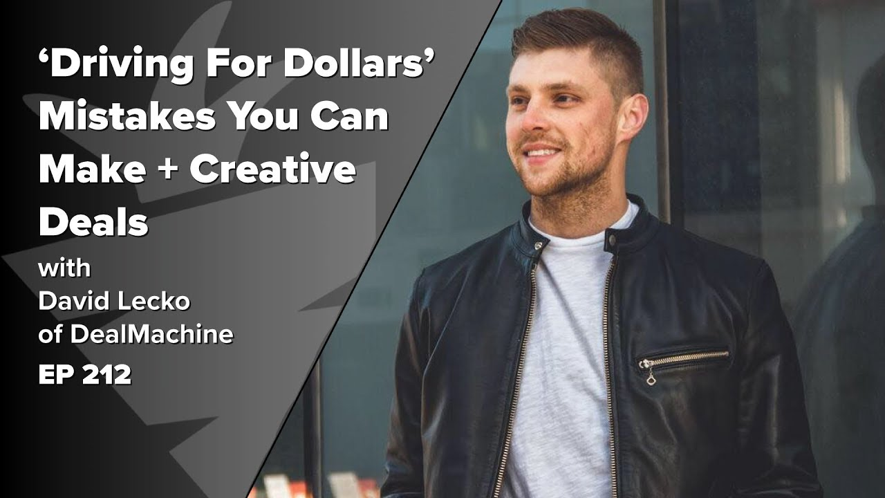 The Biggest 'Driving For Dollars' Mistakes You Can Make + Creative Deals During Covid w/ David Lecko