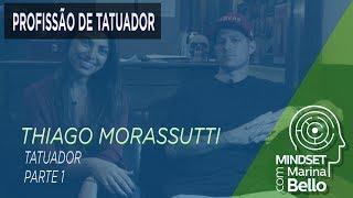 Mindset com Marina Bello - Profissão de Tatuador com Thiago Morassutti - Parte 1