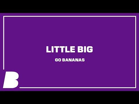 Little Big - Go Bananas