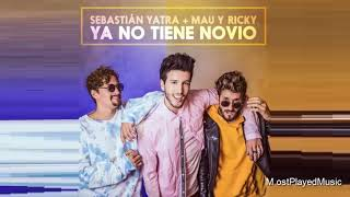 Sebastian Yatra - Ya No Tiene Novio ft. Mau Y Ricky (Audio)