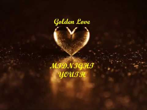 Golden love (Midnight Youth) -Yash